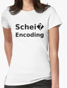 Schei� Encoding - Programmer Humor Printed in a Black Font Womens Fitted T-Shirt