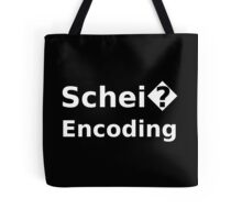 Schei� Encoding - Programmer Humor Printed in a White Font Tote Bag