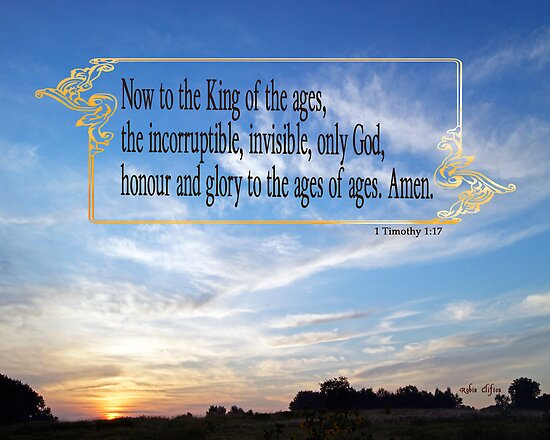 To the King Eternal ~ 1 Timothy 1:17 by Robin Clifton