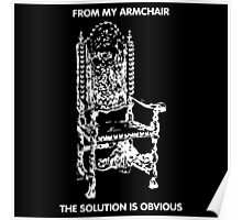 From my Armchair, the Solution is Obvious Poster