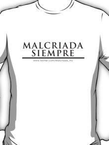 Malcriada Siempre #1 in black letters T-Shirt