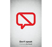 Don't speak Photographic Print