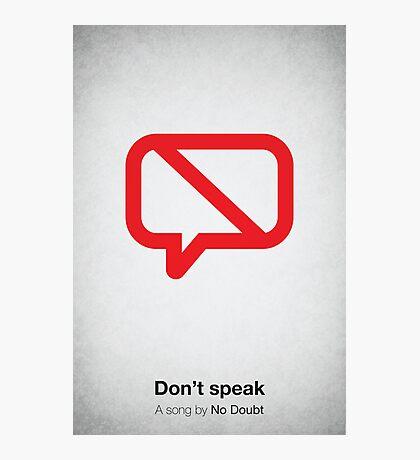 Don't speak Photographic Print