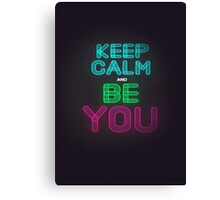 Keep Calm And Be You Canvas Print