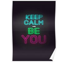 Keep Calm And Be You Poster