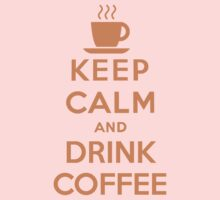 Keep Calm and Drink Coffee Baby Tee