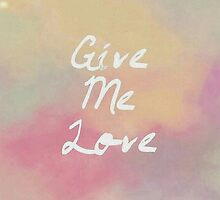 Give Me Love by Ngea