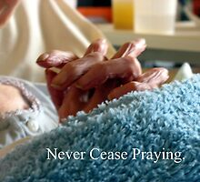 Never Cease Praying by RevJoc