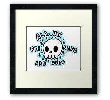 All My Friends Are Dead Framed Print