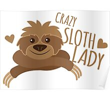 Crazy sloth lady Poster
