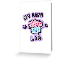My Life Is A Lie Greeting Card