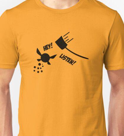 Hey! Listen! Unisex T-Shirt