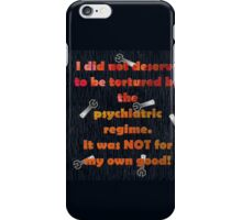 I did not deserve to be tortured iPhone Case/Skin