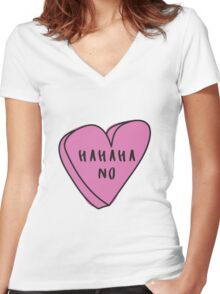 HAHAHA NO Sassy Conversation Heart ♥ Trendy/Hipster/Tumblr Meme Women's Fitted V-Neck T-Shirt