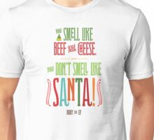 Buddy the Elf - You Don't Smell Like Santa! Unisex T-Shirt