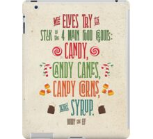 Buddy the Elf - The Four Main Food Groups iPad Case/Skin