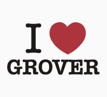 I Love GROVER by ilvu