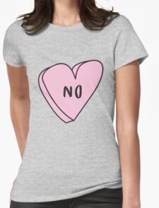 NO Sassy Conversation Heart ♥ Trendy/Hipster/Tumblr Meme Womens Fitted T-Shirt