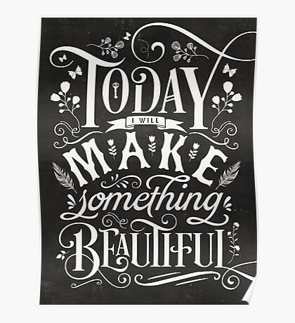 Today I Will Make Something Beautiful. Poster