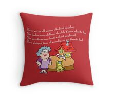 The old woman who lived in a shoe Throw Pillow