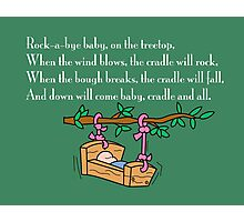 Rock-a-bye baby on the treetop Photographic Print