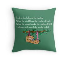 Rock-a-bye baby on the treetop Throw Pillow