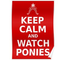 Keep Calm and Watch Ponies - Poster Poster