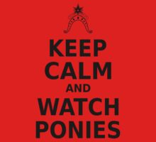 Keep Calm and Watch Ponies - Black Text by phyrjc2