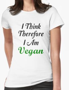 I Think Therefore I Am Vegan Womens Fitted T-Shirt