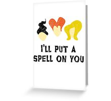 Hocus Pocus - I'll put a spell on you Greeting Card