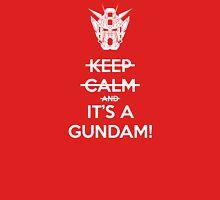 Keep Calm and- IT'S A GUNDAM! T-Shirt