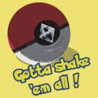 Gotta Shake &#x27;em All by Anthony Pipitone