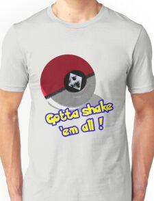 Gotta Shake 'em All Unisex T-Shirt