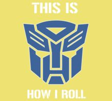 Autobot - This is how I roll Kids Tee