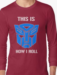 Autobot - This is how I roll Long Sleeve T-Shirt