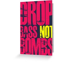 Drop Bass Not Bombs (Magenta)  Greeting Card