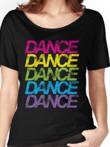 Dance Dance Dance Women's Relaxed Fit T-Shirt