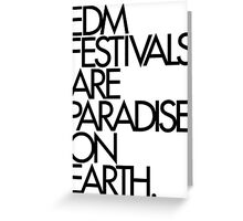 EDM Festivals Are Paradise On Earth (Black) Greeting Card