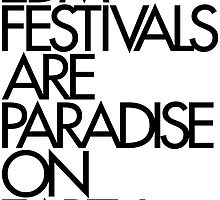 EDM Festivals Are Paradise On Earth (Black) by DropBass