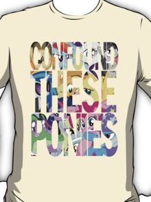 Confound These Ponies T-Shirt