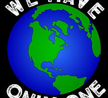 We Have Only One Planet by Matty Sievers