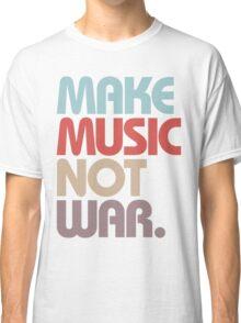 Make Music Not War (Vintage) Classic T-Shirt