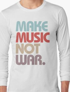 Make Music Not War (Vintage) Long Sleeve T-Shirt
