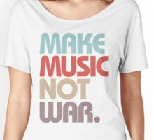Make Music Not War (Vintage) Women's Relaxed Fit T-Shirt