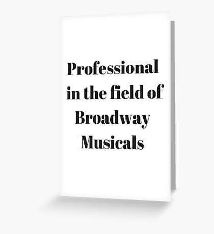 Broadway Musicals Greeting Card