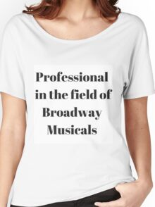 Broadway Musicals Women's Relaxed Fit T-Shirt