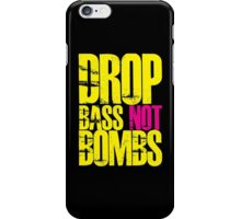 Drop Bass Not Bombs (Yellow)  iPhone Case/Skin