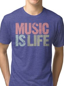Music is Life (Special Edition) Tri-blend T-Shirt