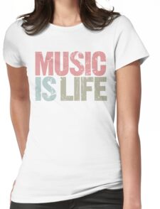 Music is Life (Special Edition) Womens Fitted T-Shirt