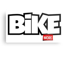 Bike More Metal Print